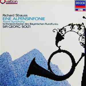Richard Strauss, Symphony Orchestra Of The Bavarian Radio, Georg Solti - Eine Alpensinfonie Op.64 (Alpine Symphony) download mp3 album