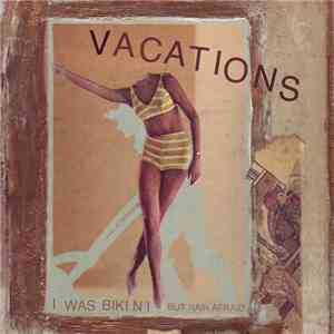 Vacations - I Was Bikini / But Rain Afraid download mp3 album