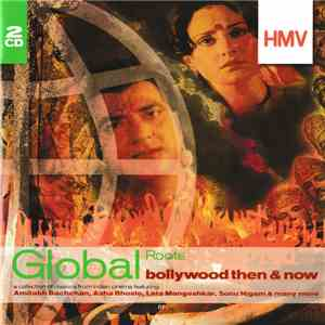Various - Global Roots: Bollywood Then & Now download mp3 album
