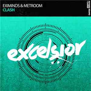 Eximinds & Metroom - Clash download mp3 album