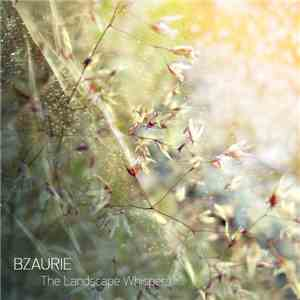 Bzaurie - The Landscape Whispers download mp3 album