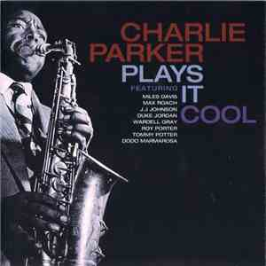 Charlie Parker - Plays It Cool download mp3 album