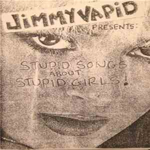 Jimmy Vapid - Stupid Songs About Stupid Girls! download mp3 album
