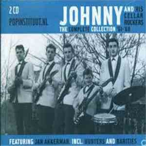 Johnny And His Cellar Rockers, The Hunters , Jan Akkerman - The Complete Collection download mp3 album