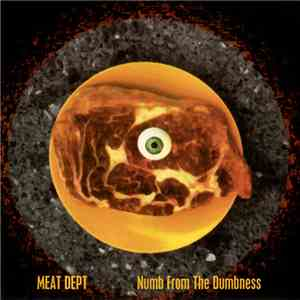 Meat Dept - Numb From The Dumbness download mp3 album