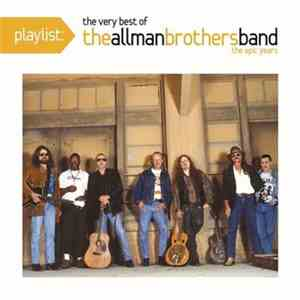 The Allman Brothers Band - Playlist: The Very Best Of The Allman Brothers Band download mp3 album