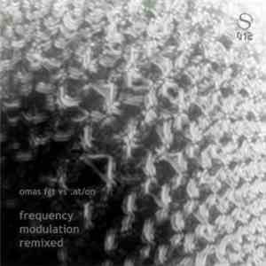 Omas FGT vs .at/on - Frequency Modulation Remixed download mp3 album