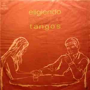 Various - Eligiendo Tangos download mp3 album