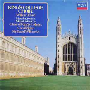 William Byrd - Choir King's College, Cambridge, Sir David Willcocks - Mass For 3 Voices / Mass For 4 Voices download mp3 album