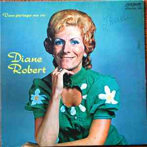 Diane Robert - Viens Partager Ma Vie download mp3 album