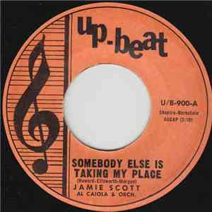 Jamie Scott , Al Caiola & Orch. - Somebody Else Is Taking My Place download mp3 album