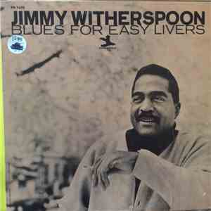Jimmy Witherspoon - Blues For Easy Livers download mp3 album