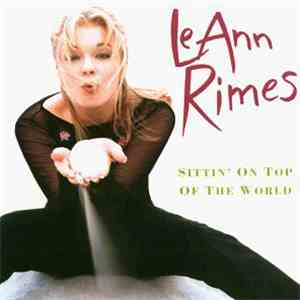 LeAnn Rimes - Sittin' On Top Of The World (Remixes) download mp3 album