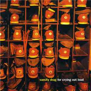 Varsity Drag - For Crying Out Loud download mp3 album