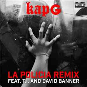 Kap G Feat. T.I. & David Banner - La Policia (Remix) download mp3 album