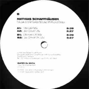 Mathias Schaffhäuser - Musik Ohne Bass / Music Without Bass download mp3 album