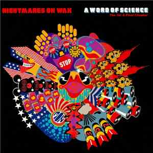 Nightmares On Wax - A Word Of Science (The 1st & Final Chapter) download mp3 album