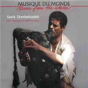 Saeid Shanbehzadeh - Iran: Musiques Du Golfe Persique / Iran: Music From The Persian Gulf download mp3 album