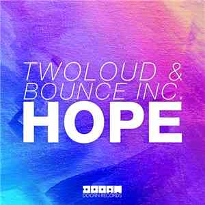 Twoloud & Bounce Inc.  - Hope download mp3 album