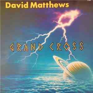 David Matthews - Grand Cross download mp3 album