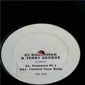 DJ Roachman & Terry George - Present Pressure Pt. 1 / Control Your Body download mp3 album