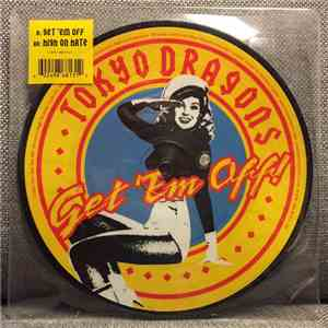 Tokyo Dragons - Get'em Off download mp3 album