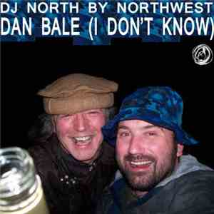 DJ North By Northwest - Dan Bale (I Don't Know) download mp3 album