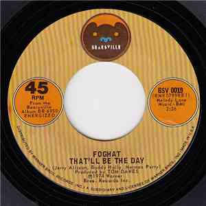 Foghat - That'll Be The Day download mp3 album