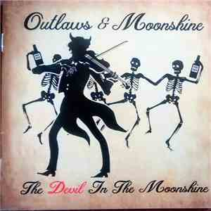 Outlaws & Moonshine - The Devil In The Moonshine download mp3 album