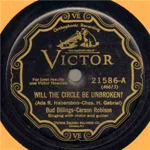Bud Billings  - Carson Robison - Will The Circle Be Unbroken? / You'll Never Miss Your Mother Till She's Gone download mp3 album