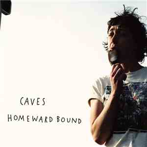 Caves  - Homeward Bound download mp3 album