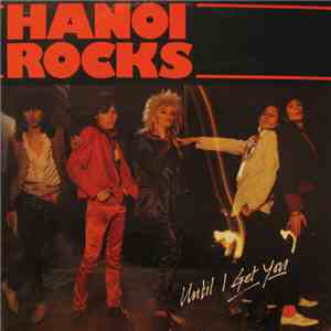 Hanoi Rocks - Until I Get You download mp3 album