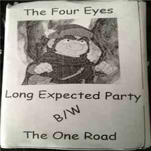 The Four Eyes - Long Expected Party B/W The One Road download mp3 album