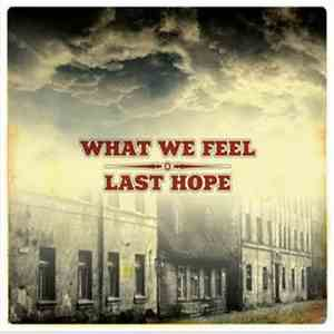 What We Feel / Last Hope - What We Feel / Last Hope download mp3 album