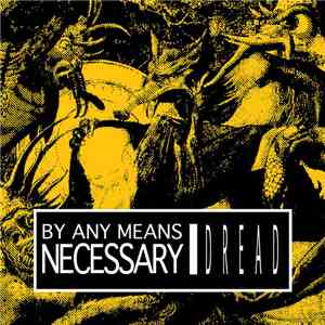 By Any Means Necessary  - Dread download mp3 album