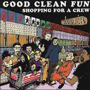 Good Clean Fun - Shopping For A Crew download mp3 album