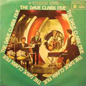 The Dave Clark Five - A Session With The Dave Clark Five download mp3 album