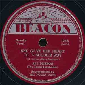 Art Dickson (The Texas Serenader) - She Gave Her Heart To A Soldier / The Man Of The Hour, General Eisenhower download mp3 album