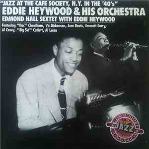 Eddie Heywood And His Orchestra, Edmond Hall Sextet - Jazz At The Cafe Society, N.Y. In The 40's download mp3 album