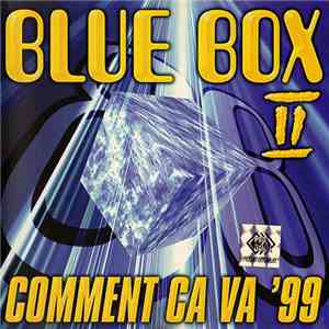 Blue Box  - Comment Ca Va '99 download mp3 album