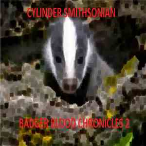 Cylinder Smithsonian - Badger Blood Chronicles 2 download mp3 album