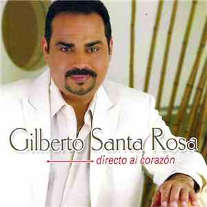 Gilberto Santa Rosa - Directo Al Corazón download mp3 album