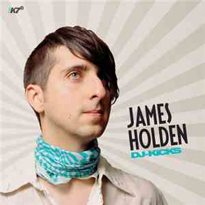 James Holden - DJ-Kicks download mp3 album