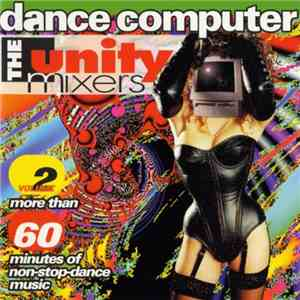 The Unity Mixers - Dance Computer Volume 2 download mp3 album