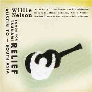 Willie Nelson - Songs For Tsunami Relief (Austin To South Asia) download mp3 album