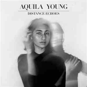 Aquila Young - Distance Echoes download mp3 album
