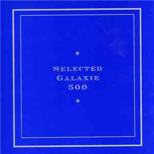 Galaxie 500 - Selected Galaxie 500 download mp3 album
