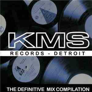 Kevin Saunderson - KMS - The Definitive Mix Compilation download mp3 album