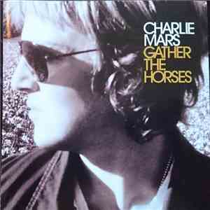 Charlie Mars - Gather The Horses download mp3 album