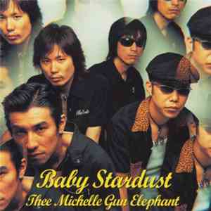 Thee Michelle Gun Elephant - Baby Stardust download mp3 album